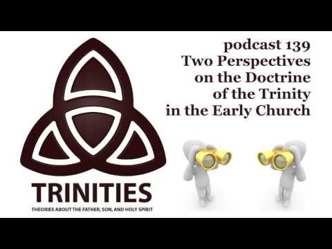 Two Perspectives on the Doctrine of the Trinity in the Early Church - trinities 139