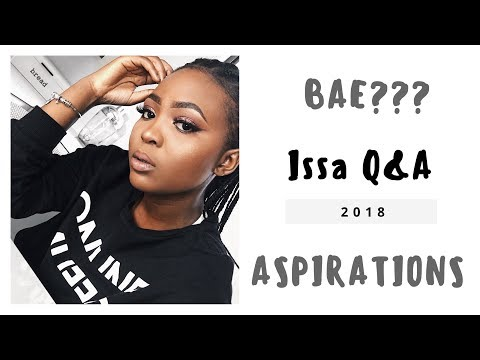 Q&A: 2018 | YouTube | BAE? | ASPIRATIONS | Thandi Gama
