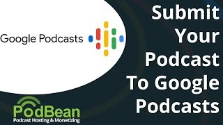 How To Submit Your Podcast To Google Podcasts