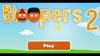 bloopers 2-Walkthrough