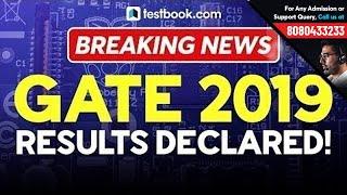GATE 2019 Results Declared | GATE Results for ECE, EE, CSE, Civil, Mechanical & Instrumentation