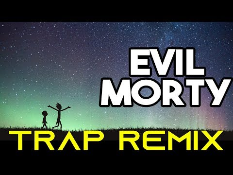 """Evil Morty Song - """"Rick And Morty"""" - The Evil Morty Song Trap Remix (Trap Remix Guys)"""