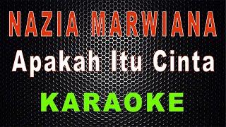 Download lagu Nazia Marwiana - Apakah Itu Cinta (Karaoke) | LMusical