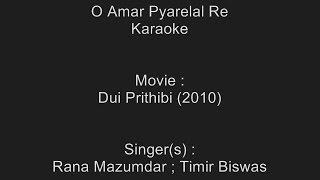 O Amar Pyarelal Re - Karaoke - Dui Prithibi (2010) - Rana Mazumdar ; Timir Biswas