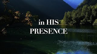 in HIS Presence: 2 Hour of Piano Worship| Deep Prayer & Meditation Music | Spontaneous Worship