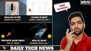 Fortnite is NO More,Realme X2 Pro HandsOn,Xiaomi Budget Bezelless Selfie Phone,Nokia 8 2 64MP 5G#970