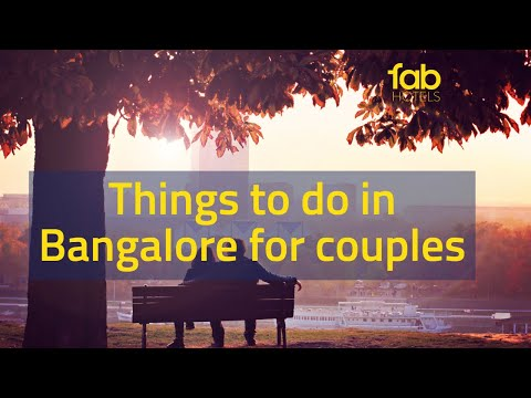 Things To Do In Bangalore For Couple | Top Things To Do In Bangalore For Couples