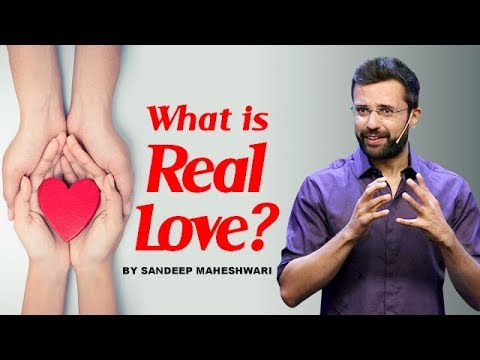 What Is Real Love? By Sandeep Maheshwari I Hindi