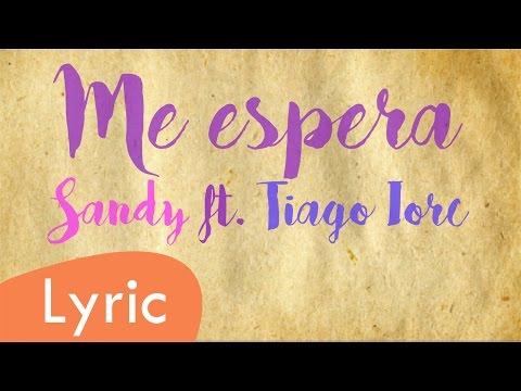 Me espera - Sandy ft. Tiago Iorc (LYRIC)