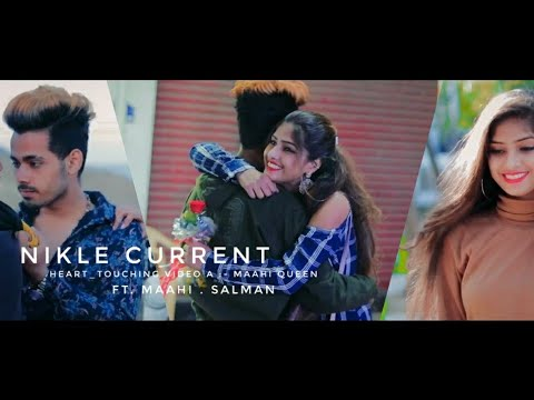 Nikle Currant | Jassi Gill | Neha Kakkar | Heart Touching Love Story || Maahi Queen ft. Salman