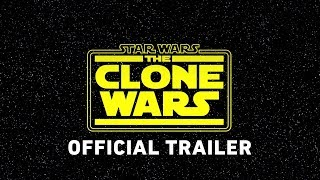 Star Wars The Clone Wars Official Trailer