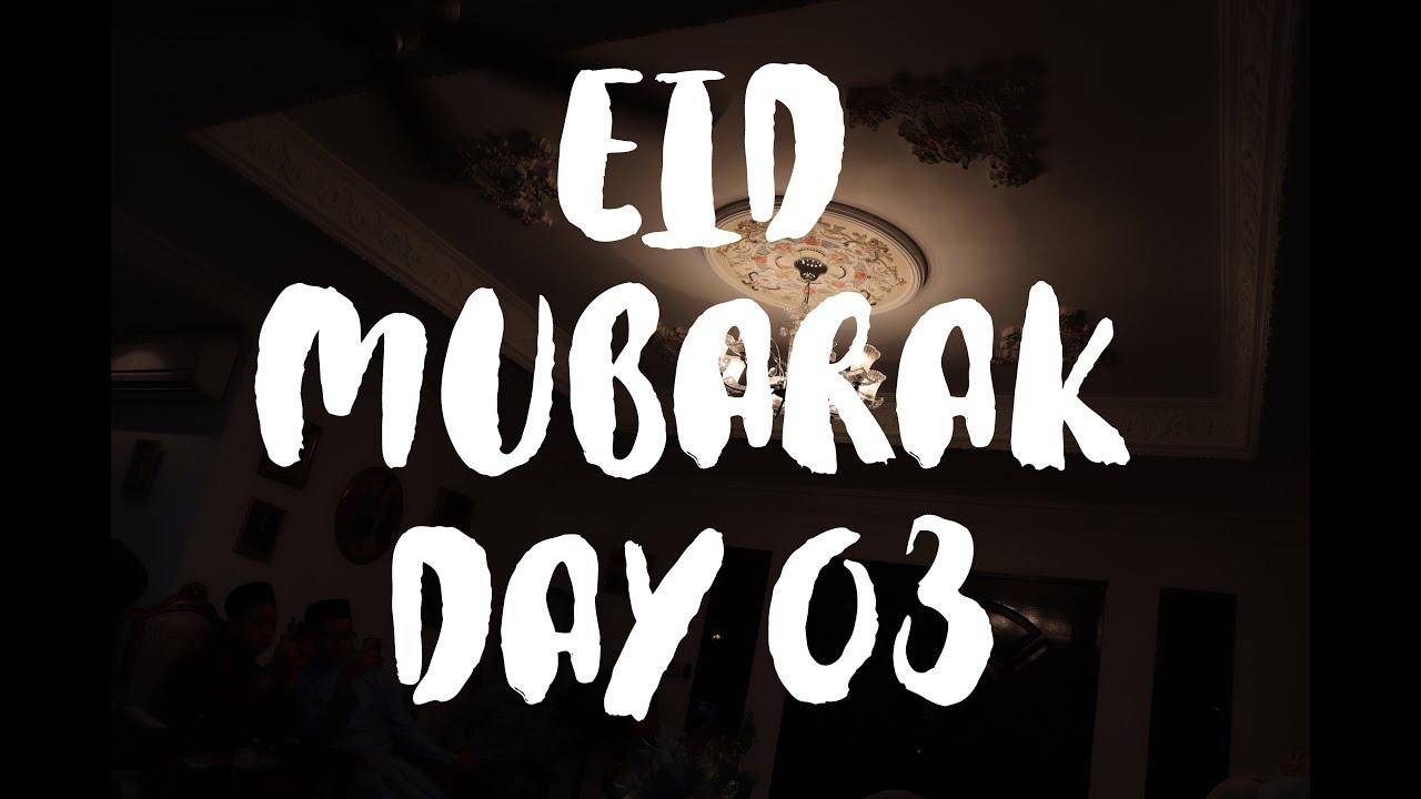 Third Day Of Eid Mubarak 2018 Youtube