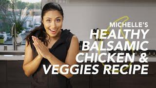 Easy Balsamic Chicken & Veggies Recipe - Michelle Khare's Healthy Meal Prep