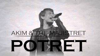 Akim & The Magistrate - Potret (1 Hour Version) - Versi 1 Jam