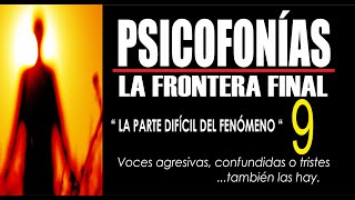 PSICOFONÍAS , LA FRONTERA FINAL  - 9