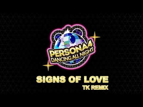 Signs Of Love - TK Remix - Persona 4 Dancing All Night
