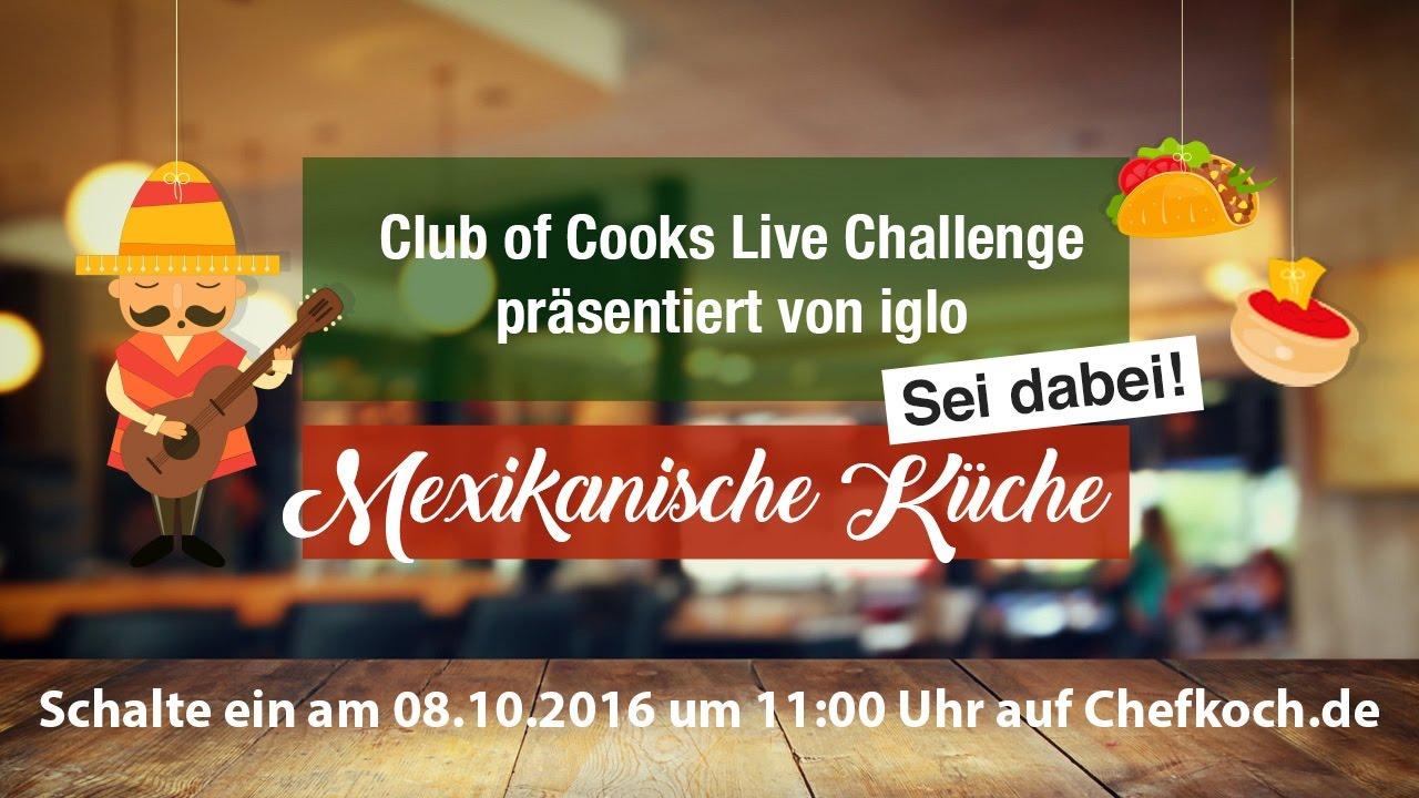Die Club of Cooks Live Koch Challenge - Mexikanische Küche - YouTube