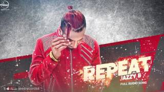Repeat (Full Audio Song) | Jazzy B Ft.JSL | Punjabi Song Collection | Speed Records
