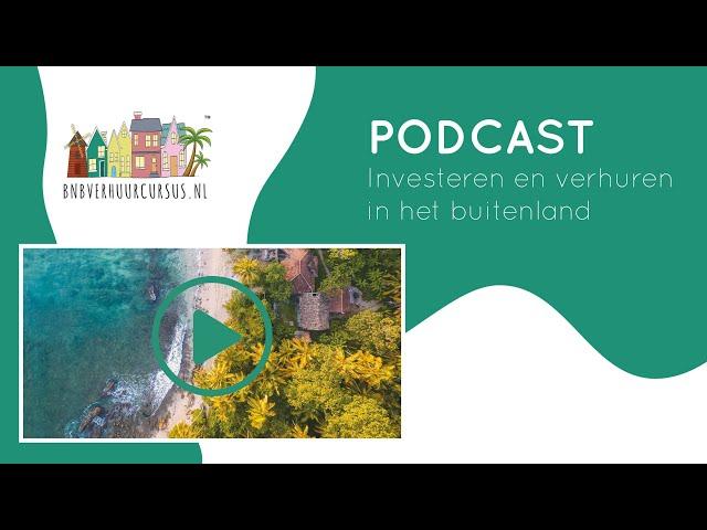 Podcast 3 investeren en verhuren in het buitenland