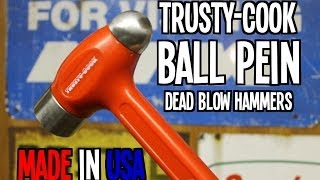 Trusty Cook Dead Blow Hammers Ball Pein Made In Usa Youtube Select a single ball peen hammer or full hammer set if the job requires it. trusty cook dead blow hammers ball