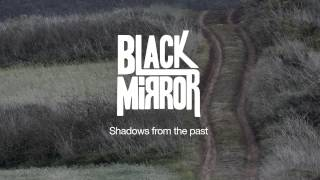 Black Mirror - Shadows From The Past
