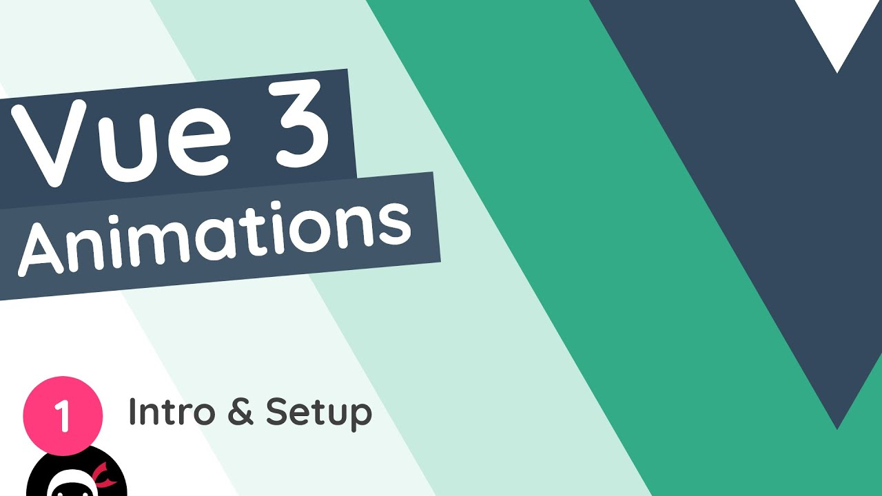 Vue 3 Animations Tutorial - Intro & Setup