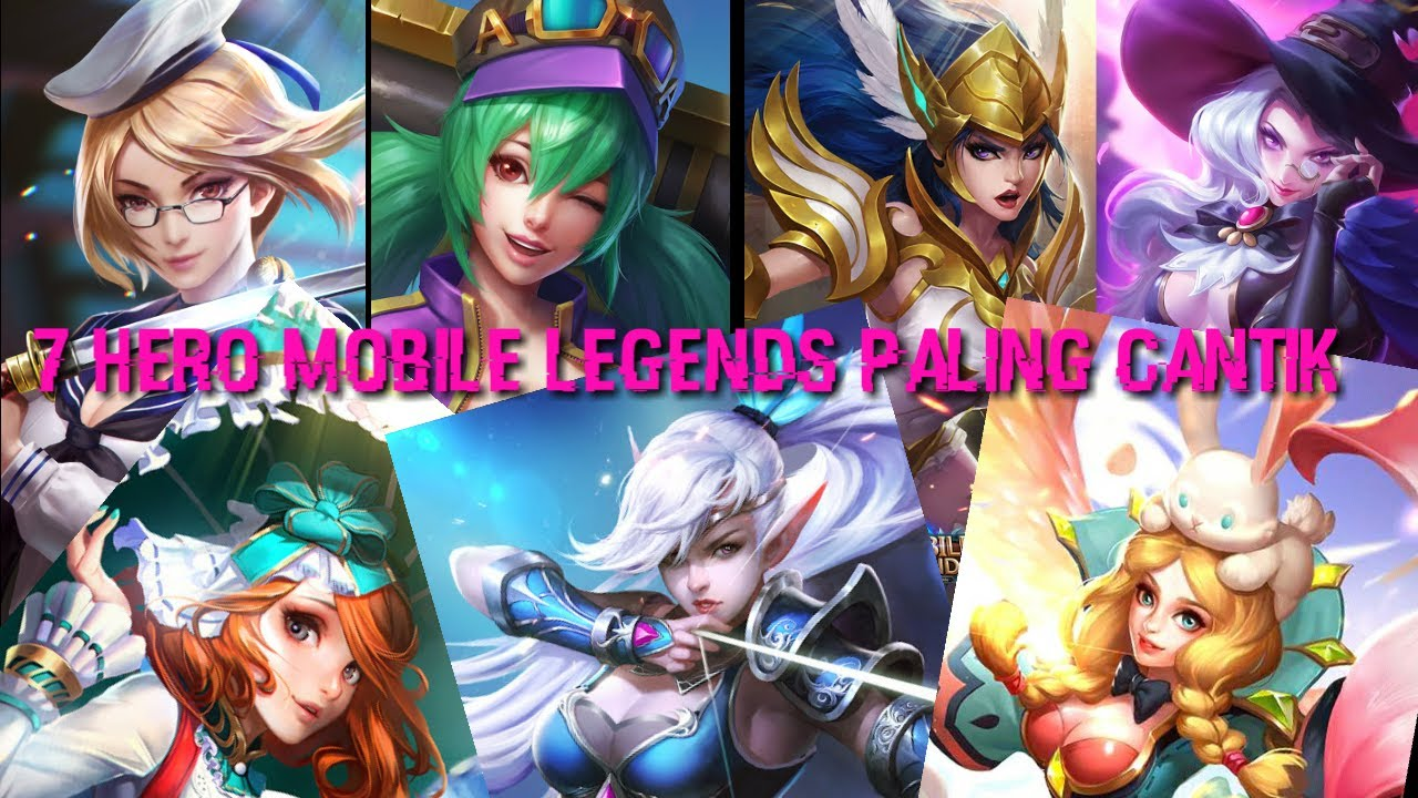 7 HERO PALING CANTIK DAN EL DI MOBILE LEGENDS 2017