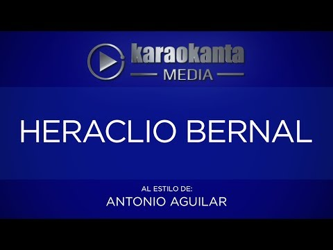 Karaokanta - Antonio Aguilar - Heraclio Bernal