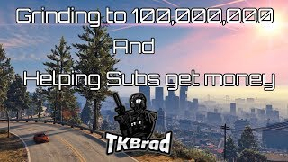 GTA 5 Online Grinding to 100,000,000 and Helping Subs Make Money (PS4)