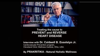 Treating Coronary Heart Disease with a Plant Based Diet - Dr Caldwell B. Esselstyn Jr.