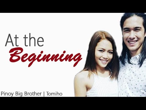 [MV] Pinoy Big Brother || Tomiho - At the Beginning (Richard Marx & Donna Lewis)
