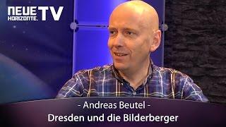Dresden und die Bilderberger 2016 – Andreas Beutel