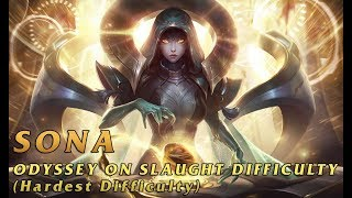 ODYSSEY ON SLAUGHT DIFFICULTY | SONA | League of Legends