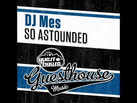 DJ Mes - So Astounded - Guesthouse Music