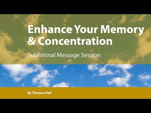 Enhance Your Memory & Concentration - Subliminal Message Session - By Thomas Hall