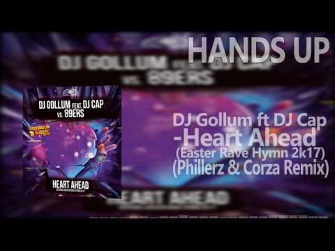 DJ Gollum feat. DJ Cap vs. 89ers - Heart Ahead (Easter Rave Hymn 2k17) (Phillerz & Corza Remix)