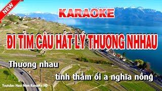 Karaoke Đi Tìm Câu Hát Lý Thương Nhau - di tim cau hat ly thuong nhau karaoke nhac song