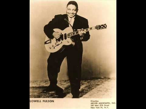 Please Don't Go, LOWELL FULSON, Blues Guitar Legend