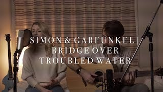 Bridge Over Troubled Water   Bella River (Simon & Garfunkel Live Cover)