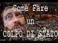 Come fare un COLPO DI STATO all'italiana....