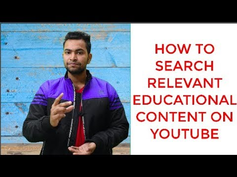HOW TO SEARCH RELEVANT EDUCATIONAL CONTENT ON YOUTUBE