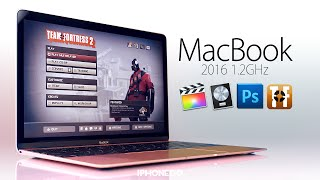 MacBook 1.2GHz — Photoshop - Logic Pro X - Final Cut Pro X & Team Fortress 2 [4K]