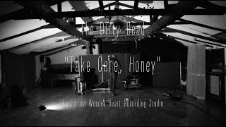 The Dirty Dead - Take Care, Honey (Live from Wooden Heart Recording Studio)