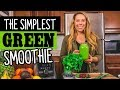 The EASIEST And BEST Green Smoothie To Make W Simple Green Smoothies mp3