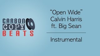 Open Wide - Instrumental / Karaoke (In The Style Of Calvin Harris ft. Big Sean)