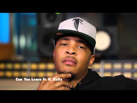 TI Track  Track: Can You Learn feat R Kelly