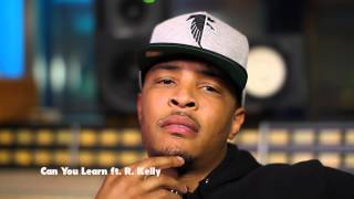 "T.I. Track by Track: ""Can You Learn (feat. R. Kelly)"""