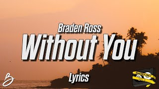 Bangers Only & Braden Ross - Without You (Lyrics)