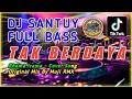 Gambar cover DJ DANGDUT SANTUY💃- TAK BERDAYA | DANGDUT REMIX 🔊 FULL BASS 2020 Cover Muji RMX