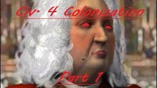 Let's Play!   Civilization 4 Colonization   Part (1/4)